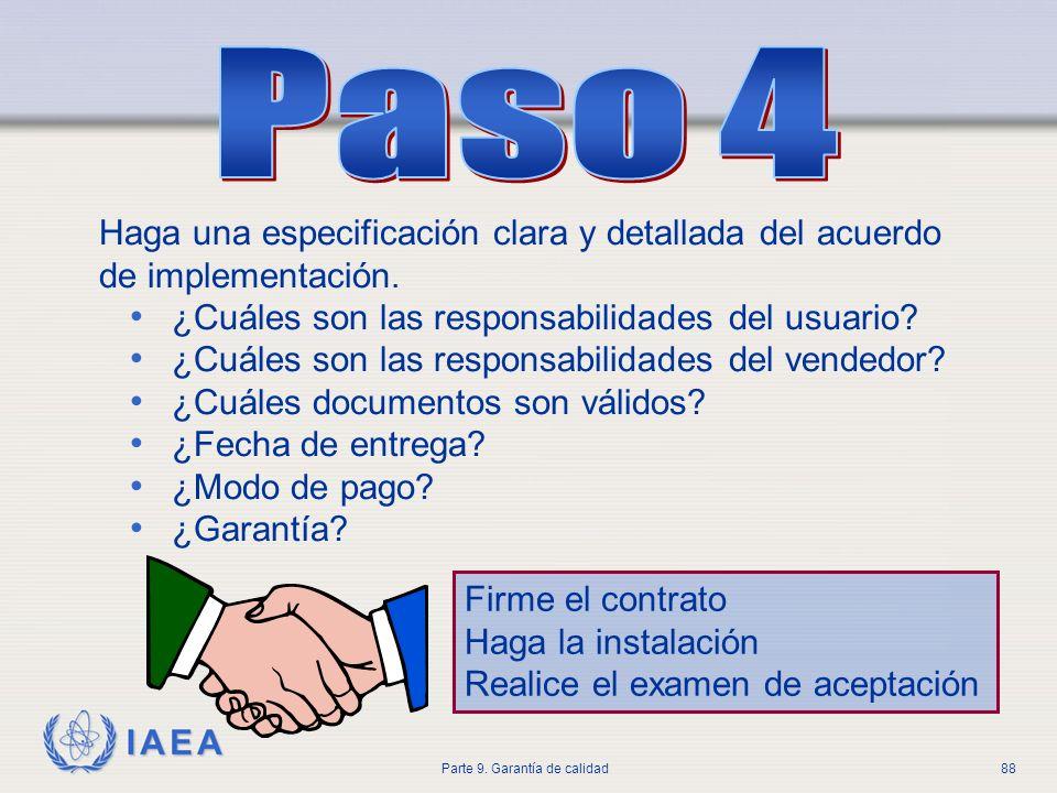 IAEA Parte 9. Garantía de calidad88 Haga una especificación clara y detallada del acuerdo de implementación. ¿Cuáles son las responsabilidades del usu