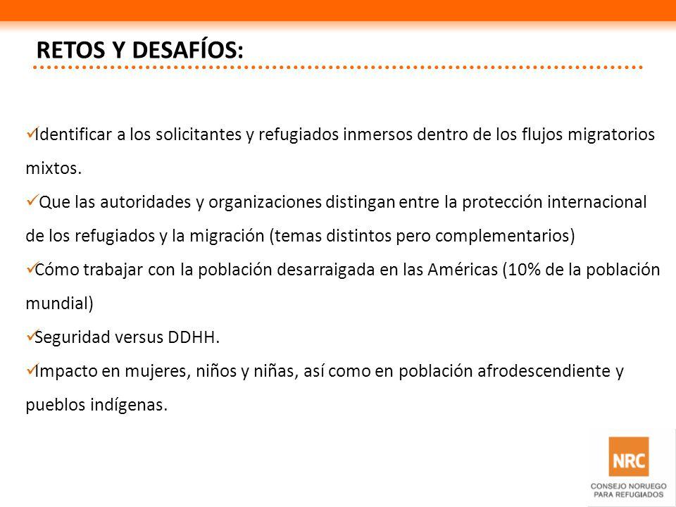 RETOS Y DESAFÍOS: Identificar a los solicitantes y refugiados inmersos dentro de los flujos migratorios mixtos. Que las autoridades y organizaciones d
