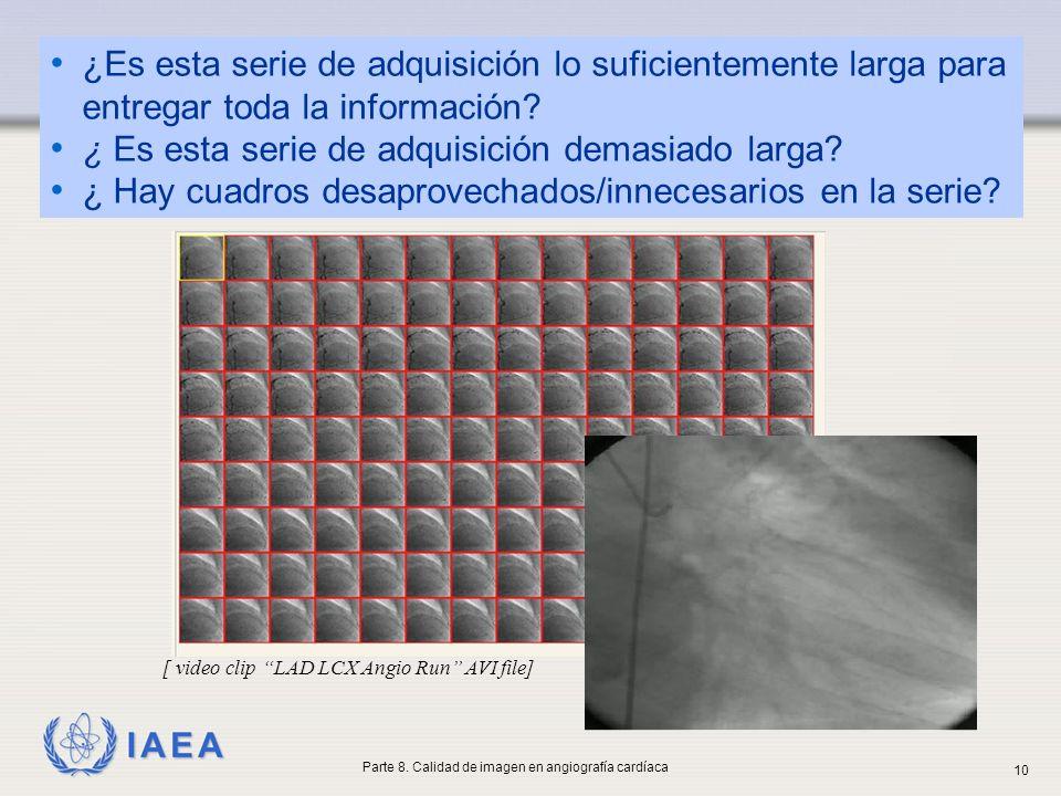 IAEA ¿Es esta serie de adquisición lo suficientemente larga para entregar toda la información? ¿ Es esta serie de adquisición demasiado larga? ¿ Hay c