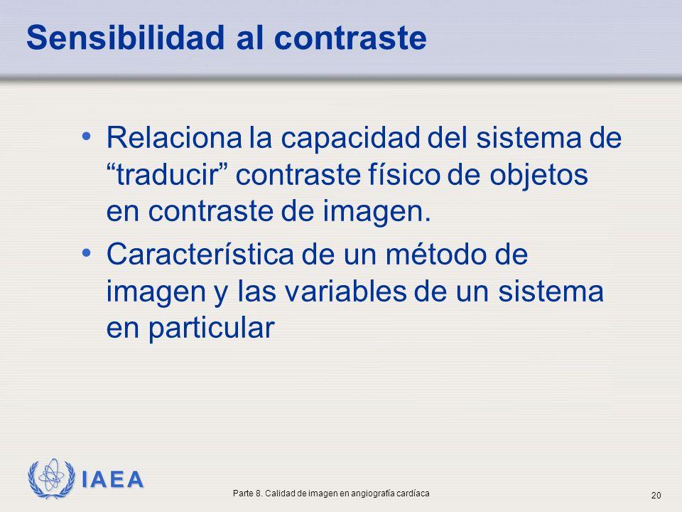 IAEA Sensibilidad al contraste Relaciona la capacidad del sistema de traducir contraste físico de objetos en contraste de imagen. Característica de un