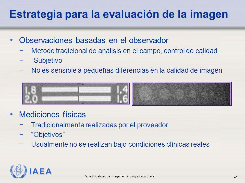 IAEA Estrategia para la evaluación de la imagen Observaciones basadas en el observador Metodo tradicional de análisis en el campo, control de calidad