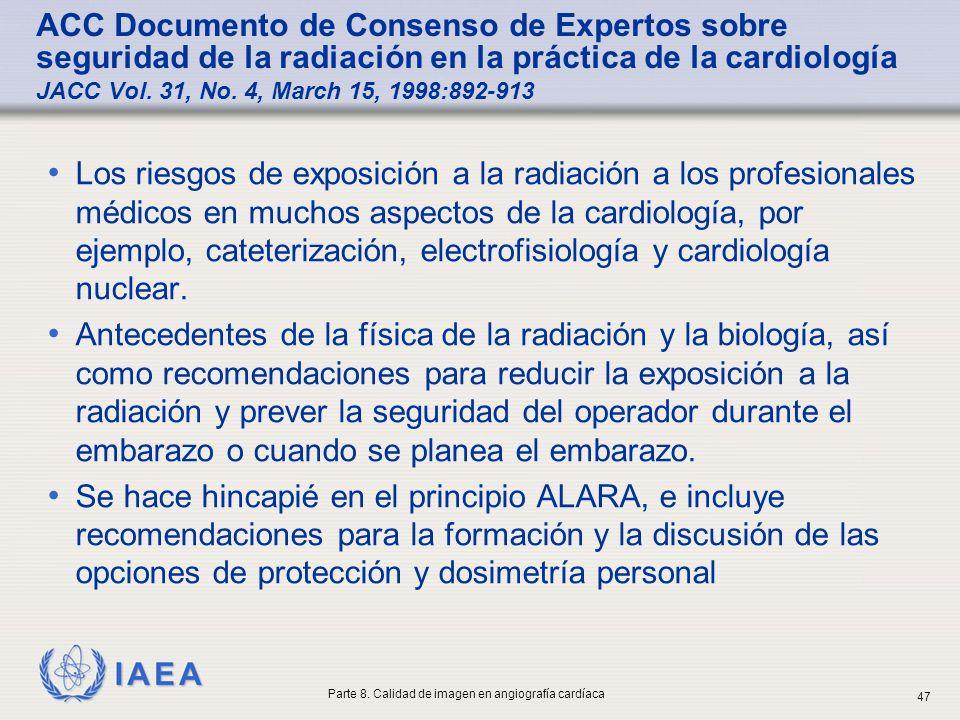 IAEA ACC Documento de Consenso de Expertos sobre seguridad de la radiación en la práctica de la cardiología JACC Vol. 31, No. 4, March 15, 1998:892-91