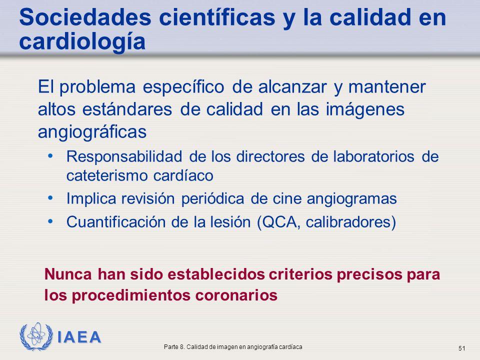 IAEA El problema específico de alcanzar y mantener altos estándares de calidad en las imágenes angiográficas Responsabilidad de los directores de labo