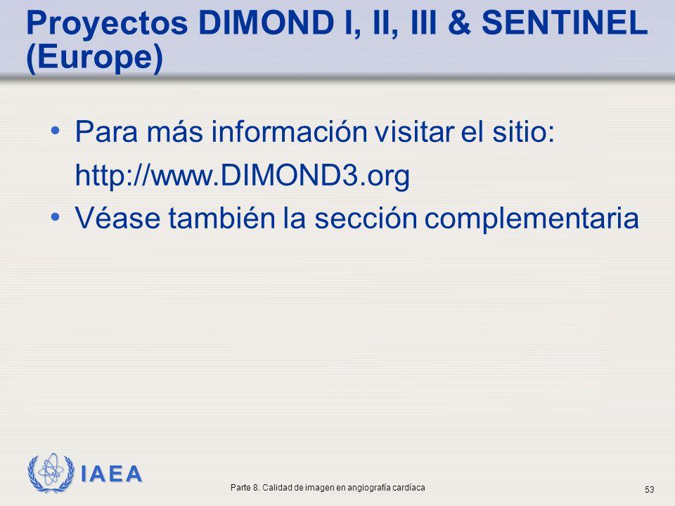IAEA Proyectos DIMOND I, II, III & SENTINEL (Europe) Para más información visitar el sitio: http://www.DIMOND3.org Véase también la sección complement
