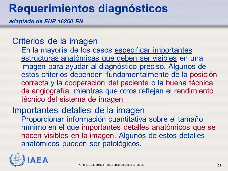 IAEA Requerimientos diagnósticos adaptado de EUR 16260 EN Criterios de la imagen En la mayoría de los casos especificar importantes estructuras anatóm