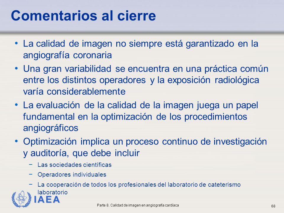 IAEA La calidad de imagen no siempre está garantizado en la angiografía coronaria Una gran variabilidad se encuentra en una práctica común entre los d