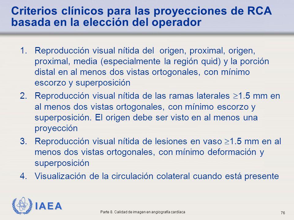 IAEA Criterios clínicos para las proyecciones de RCA basada en la elección del operador 1.Reproducción visual nítida del origen, proximal, origen, pro