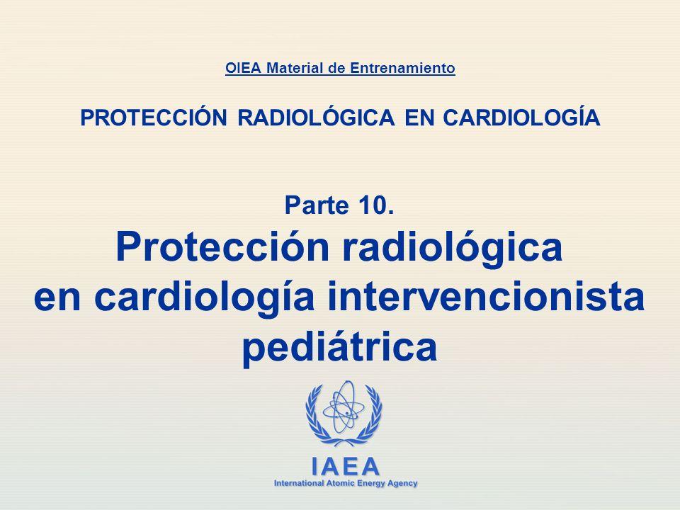IAEA Responder: Verdadero o falso 1.Los niños son más sensible a la radiación que los adultos 2.Usualmente los parámetros de los equipos de rayos X no están adaptados para las exploraciones de pacientes pediátricos Parte 10.