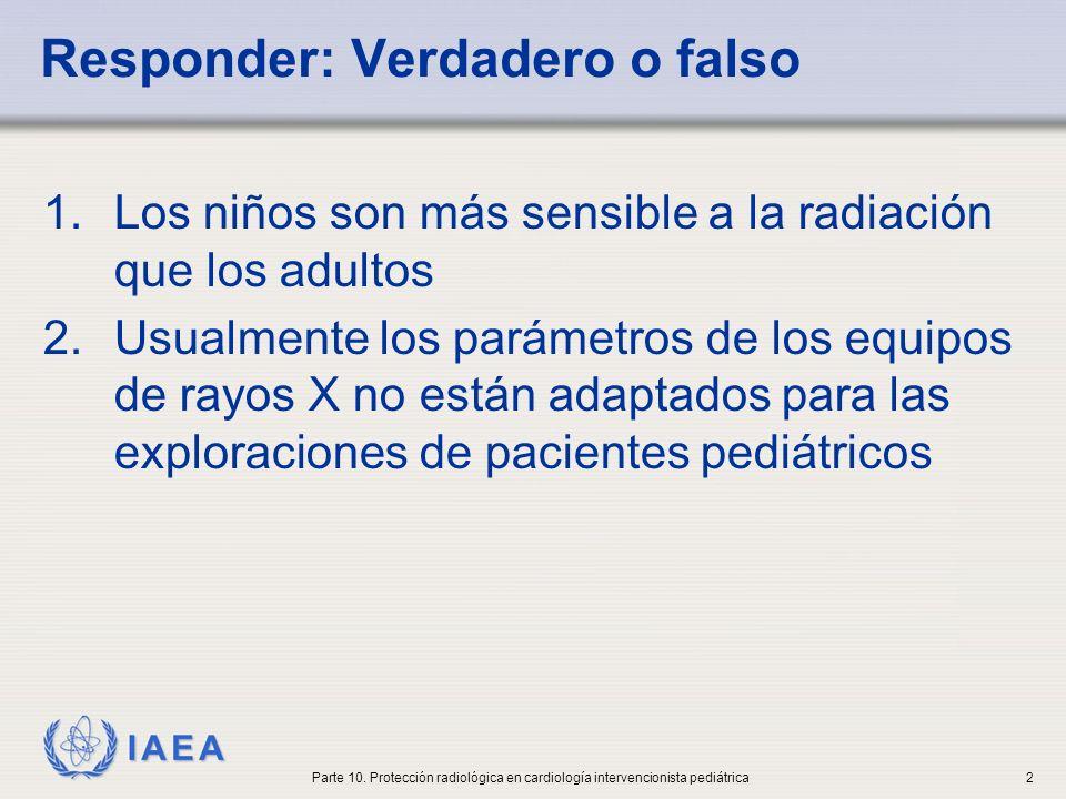 IAEA Objetivos educacionales 1.Consideraciones especiales en pacientes pediátricos 2.Consideraciones especiales en relación con los equipos 3.¿Cómo puede ser gestionada la dosis en pacientes pediátricos.