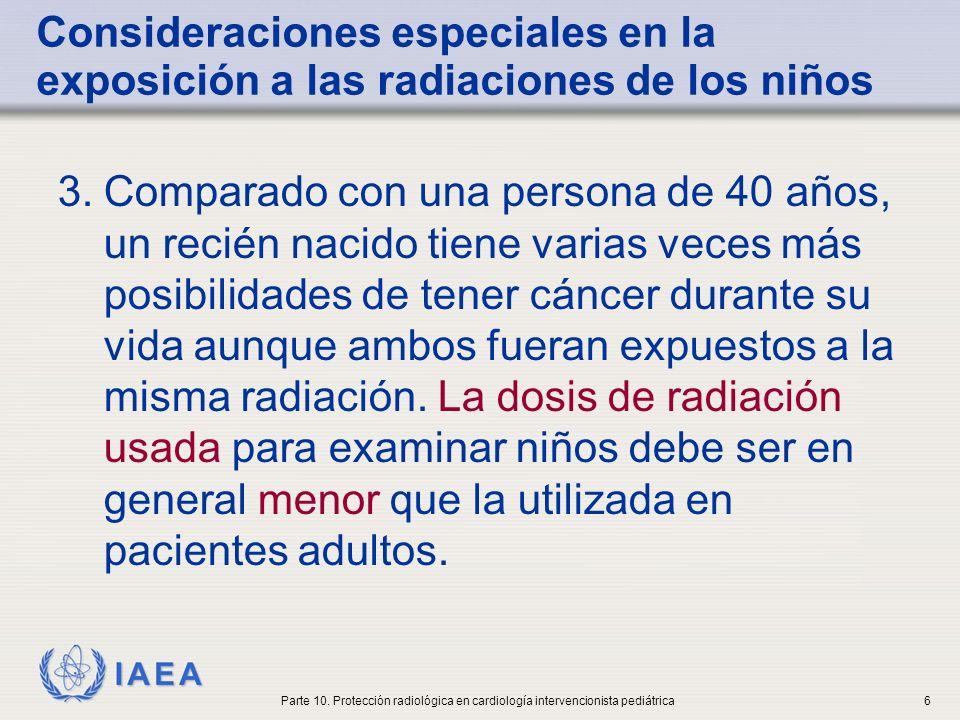 IAEA Necesidad de ajuste de los parámetros de exposición En la actualidad, los parámetros de exposición a veces no están ajustados para la población pediátrica.