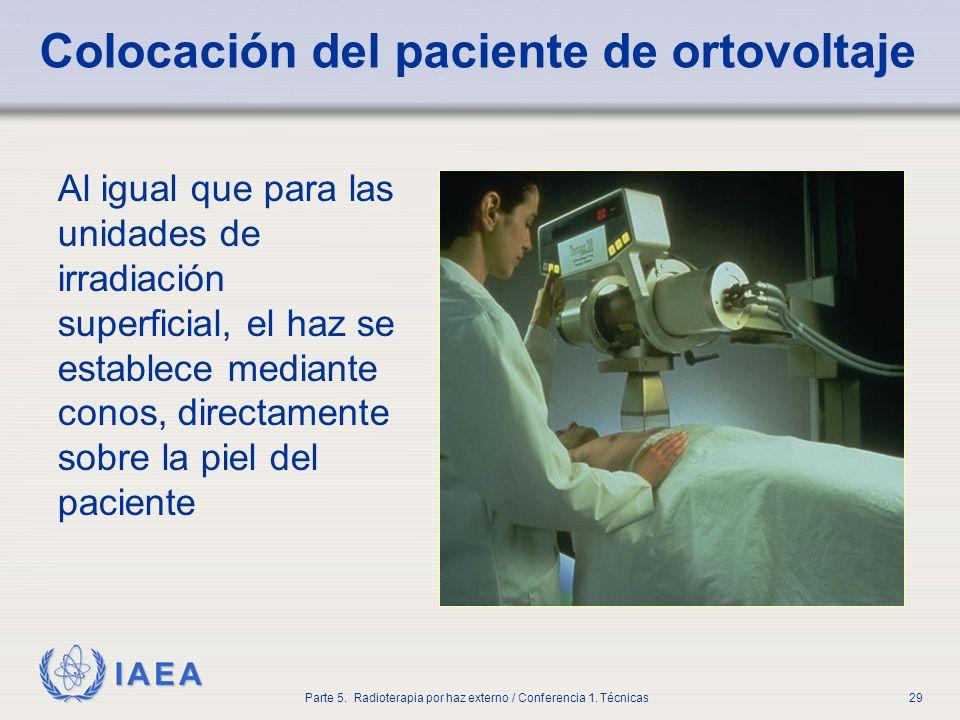 IAEA Parte 5. Radioterapia por haz externo / Conferencia 1. Técnicas29 Colocación del paciente de ortovoltaje Al igual que para las unidades de irradi