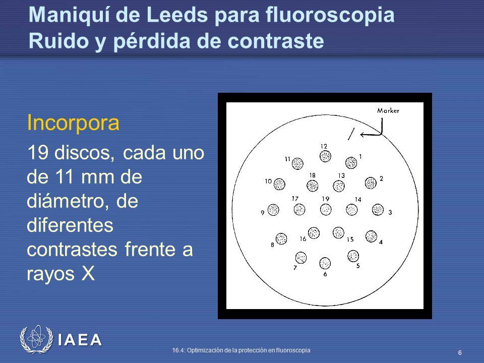 IAEA 16.4: Optimización de la protección en fluoroscopia 6 Maniquí de Leeds para fluoroscopia Ruido y pérdida de contraste Incorpora 19 discos, cada u