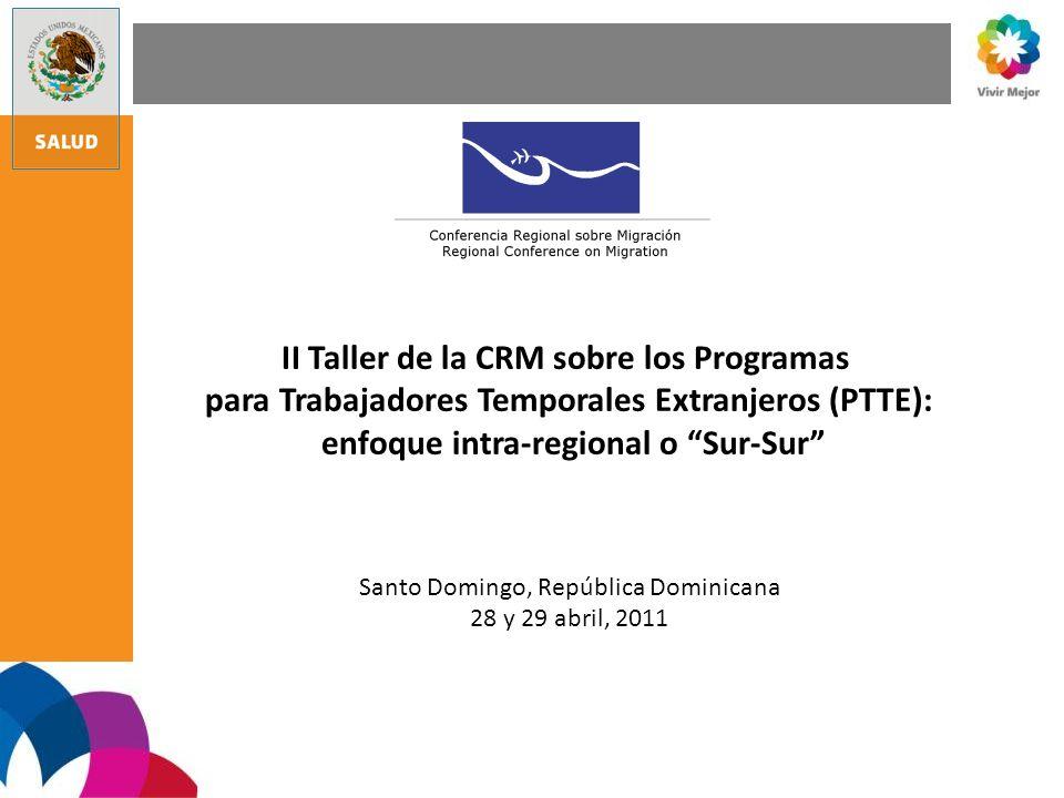 II Taller de la CRM sobre los Programas para Trabajadores Temporales Extranjeros (PTTE): enfoque intra-regional o Sur-Sur Santo Domingo, República Dom