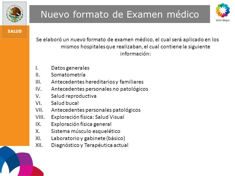 Se elaboró un nuevo formato de examen médico, el cual será aplicado en los mismos hospitales que realizaban, el cual contiene la siguiente información
