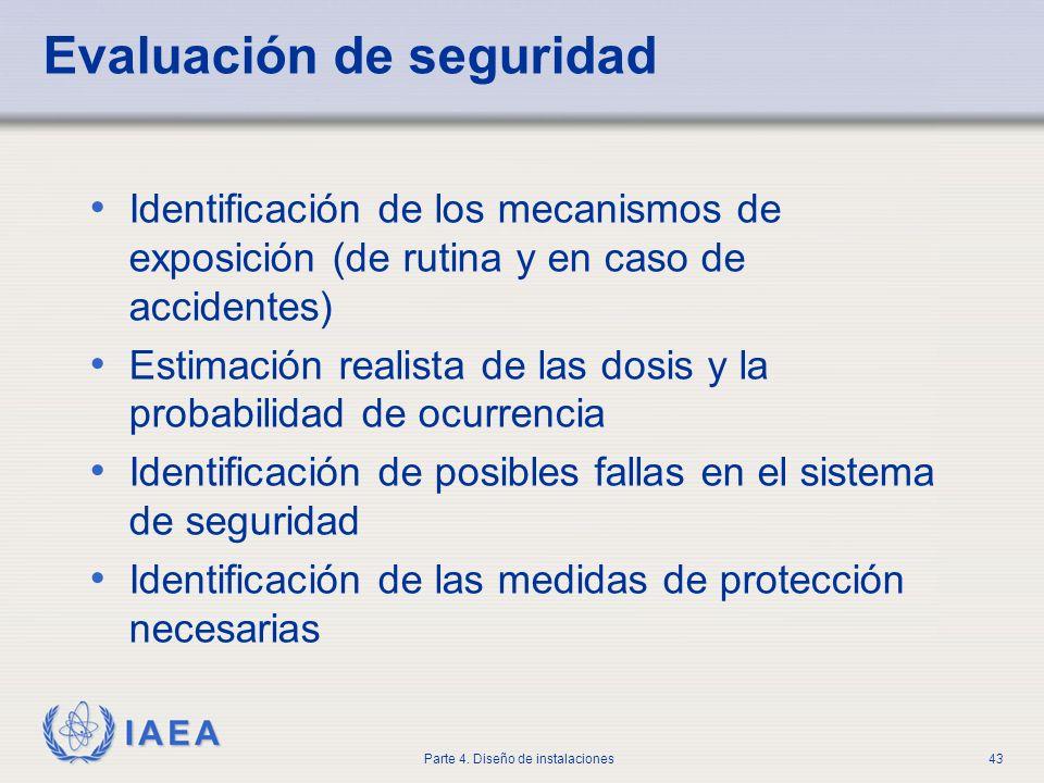 IAEA Parte 4. Diseño de instalaciones43 Evaluación de seguridad Identificación de los mecanismos de exposición (de rutina y en caso de accidentes) Est