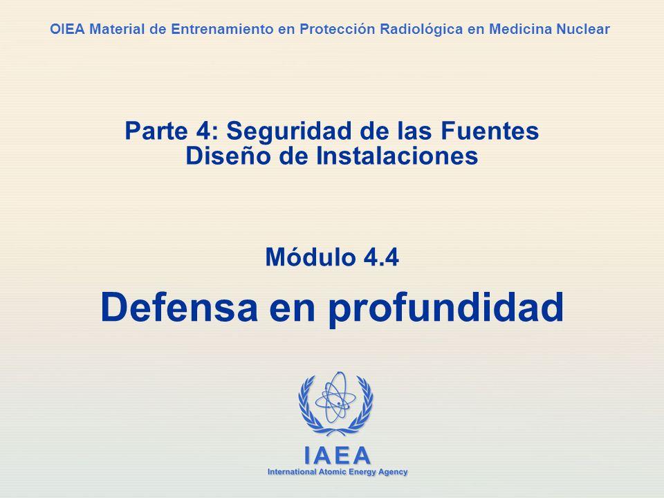 IAEA International Atomic Energy Agency OIEA Material de Entrenamiento en Protección Radiológica en Medicina Nuclear Parte 4: Seguridad de las Fuentes