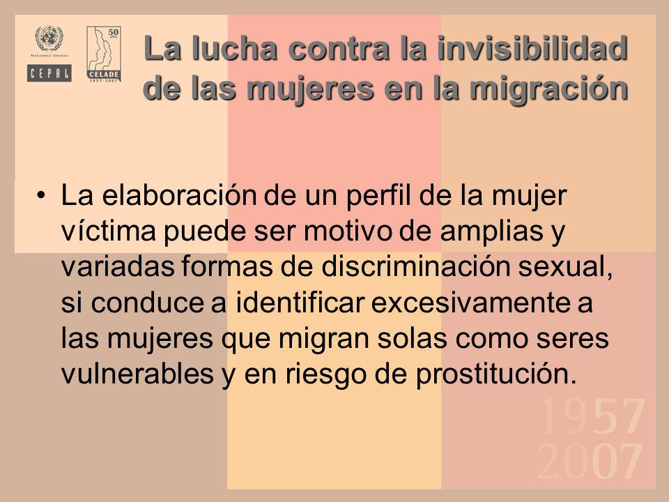 La lucha contra la invisibilidad de las mujeres en la migración Se ha producido un creciente consenso respecto de la necesidad de introducir la perspectiva de género para avanzar hacia una comprensión más integral del fenómeno migratorio y evitar que las omisiones existentes se imputen, necesariamente, a la falta de datos.