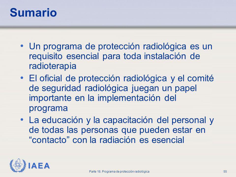 IAEA Parte 18. Programa de protección radiológica55 Sumario Un programa de protección radiológica es un requisito esencial para toda instalación de ra