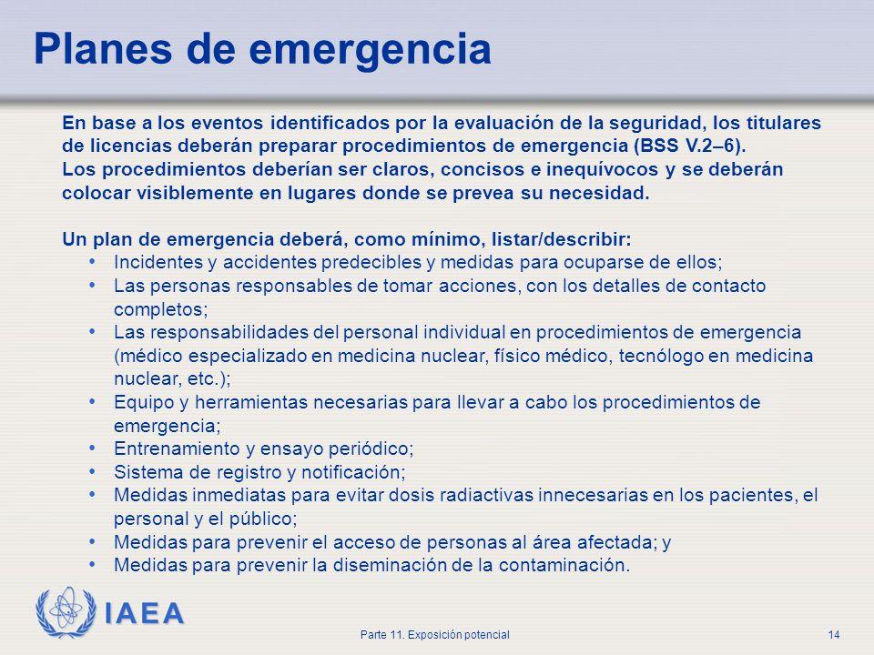 IAEA Parte 11. Exposición potencial13 Evaluación de la seguridad ¿Qué puede suceder? Público ProcedimientoIncidente TransporteAccidente en el transpor