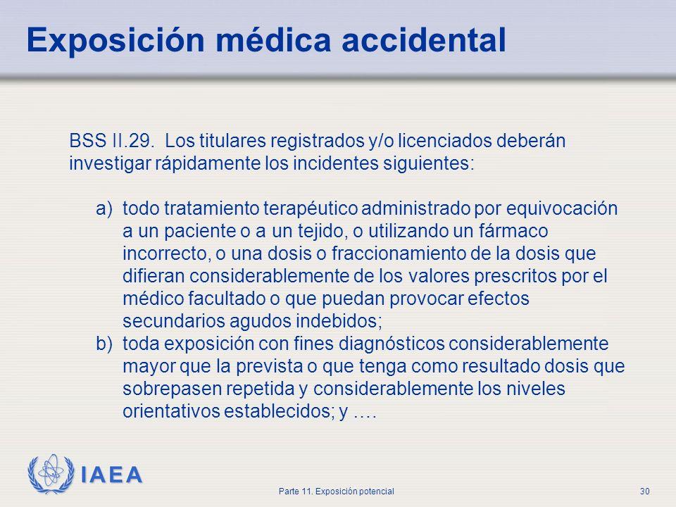 IAEA Parte 11. Exposición potencial29 Conjunto de características y actitudes en las entidades y los individuos que hace que, con carácter de máxima p