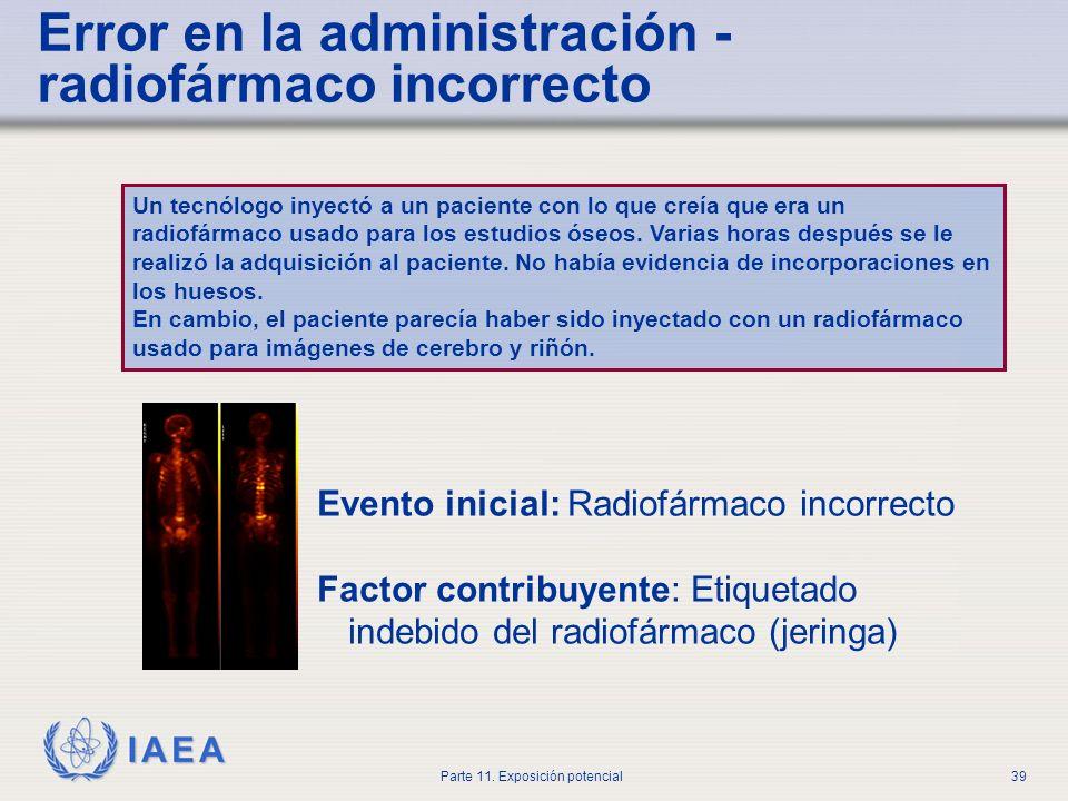 IAEA Parte 11. Exposición potencial38 Calibrador de dosis ConfiguraciónActividad relativa Tc-99m1.00 Co-571.19 In-1112.35 Tl-2011.76 Ga-671.12 I-1232.