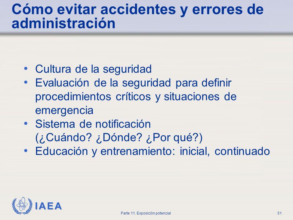 IAEA Parte 11. Exposición potencial50 Error en la administración - causas Problemas de comunicación Ambiente ocupado, distracción Normas locales desco