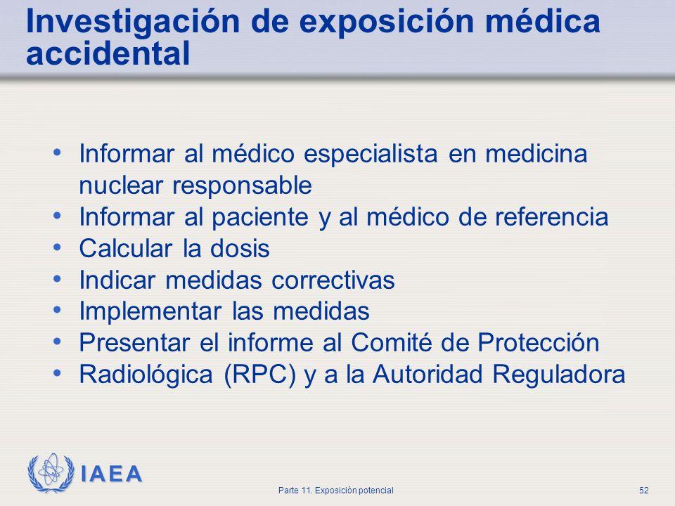 IAEA Parte 11. Exposición potencial51 Cómo evitar accidentes y errores de administración Cultura de la seguridad Evaluación de la seguridad para defin