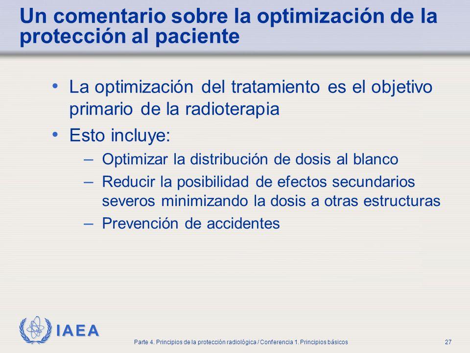 IAEA Parte 4. Principios de la protección radiológica / Conferencia 1. Principios básicos27 Un comentario sobre la optimización de la protección al pa