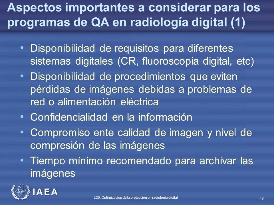 IAEA L20: Optimización de la protección en radiología digital 48 Aspectos importantes a considerar para los programas de QA en radiología digital (1)