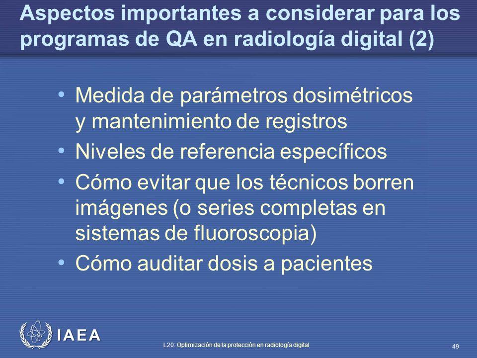 IAEA L20: Optimización de la protección en radiología digital 49 Aspectos importantes a considerar para los programas de QA en radiología digital (2)