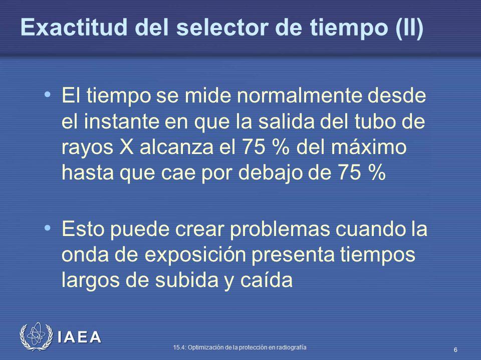 IAEA 15.4: Optimización de la protección en radiografía 7 Exactitud del selector de tiempo (III) Intensidad de rayos X Tiempo 75 % del máx.