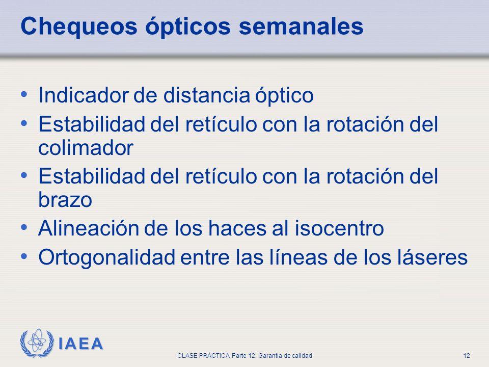 IAEA CLASE PRÁCTICA Parte 12. Garantía de calidad12 Chequeos ópticos semanales Indicador de distancia óptico Estabilidad del retículo con la rotación