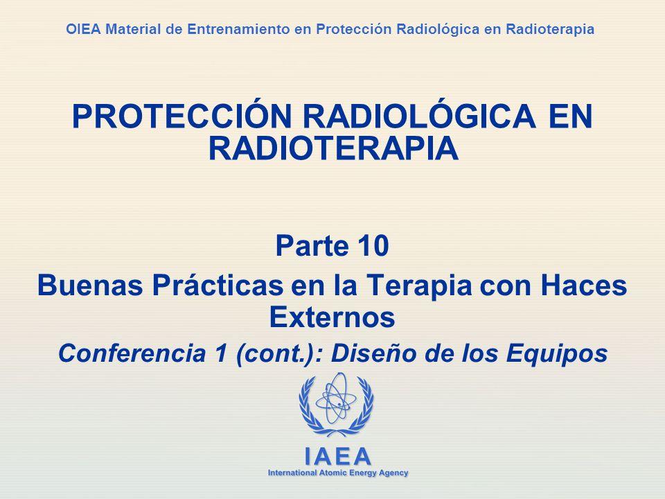 IAEA Parte 10.Buenas prácticas / Conferencia 1 (cont.): Diseño de los equipos2 3.