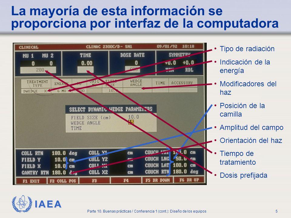 IAEA Parte 10. Buenas prácticas / Conferencia 1 (cont.): Diseño de los equipos5 La mayoría de esta información se proporciona por interfaz de la compu
