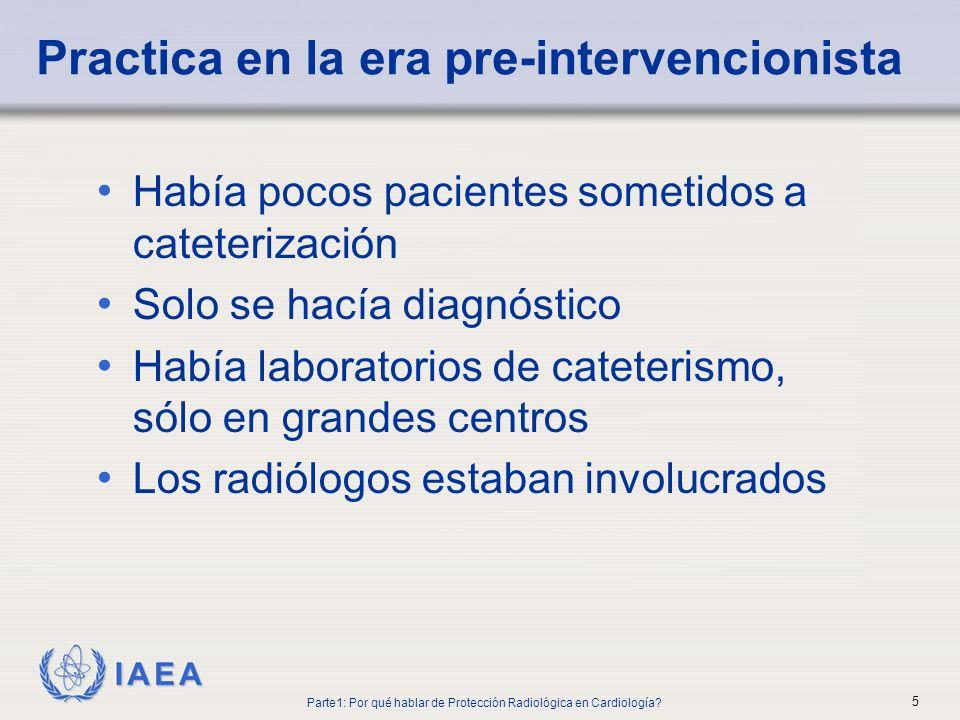 IAEA Había pocos pacientes sometidos a cateterización Solo se hacía diagnóstico Había laboratorios de cateterismo, sólo en grandes centros Los radiólo