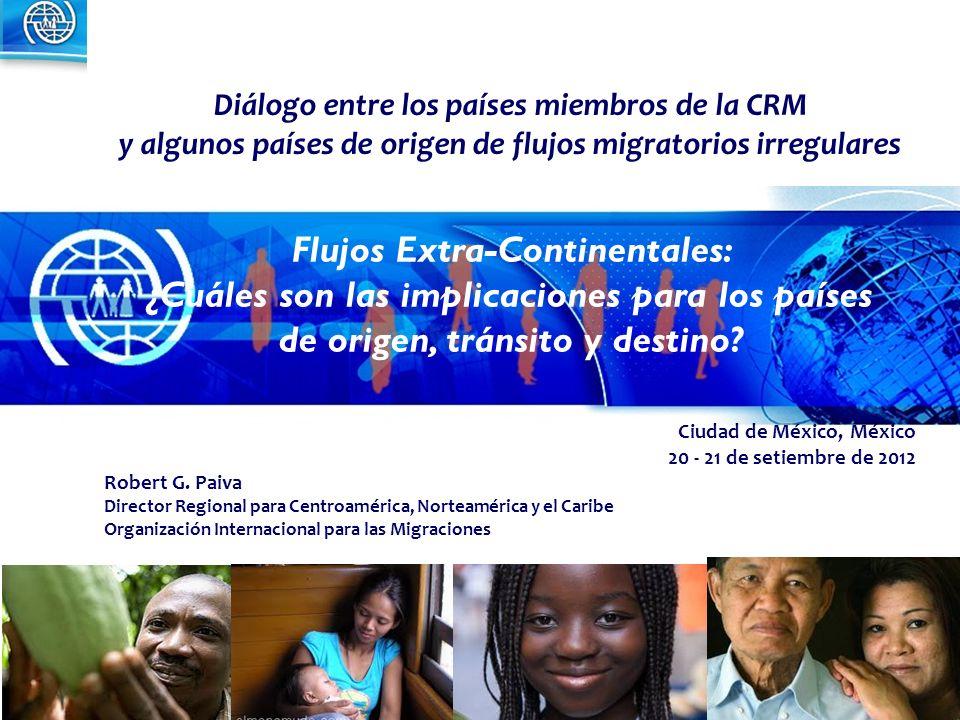 1 Diálogo entre los países miembros de la CRM y algunos países de origen de flujos migratorios irregulares Flujos Extra-Continentales: ¿Cuáles son las
