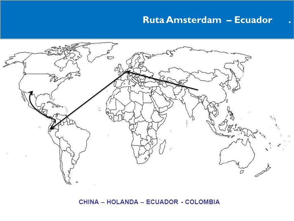 12 Ruta Amsterdam – Ecuador. RCHINA – HOLANDA – ECUADOR - COLOMBIA