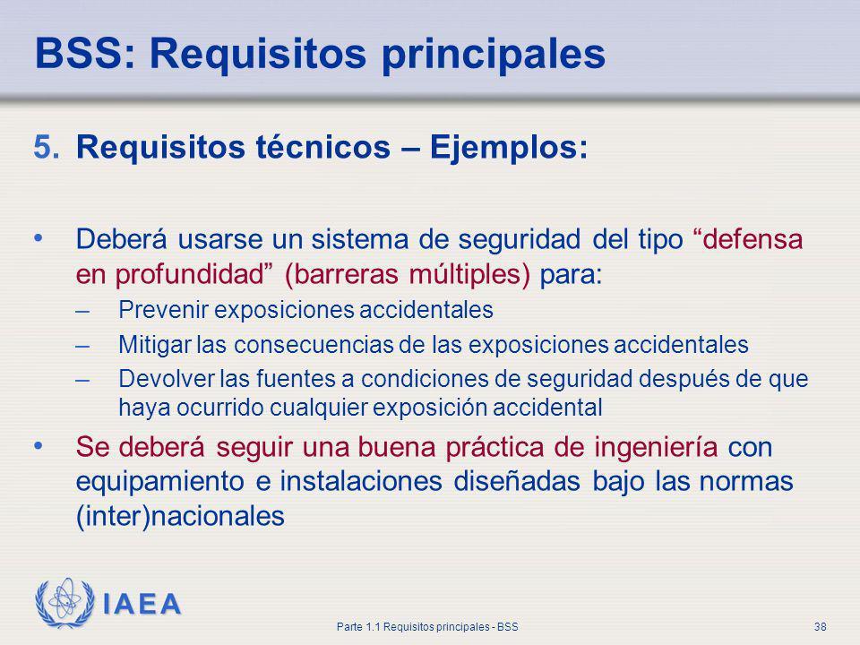 IAEA Parte 1.1 Requisitos principales - BSS38 5.Requisitos técnicos – Ejemplos: Deberá usarse un sistema de seguridad del tipo defensa en profundidad