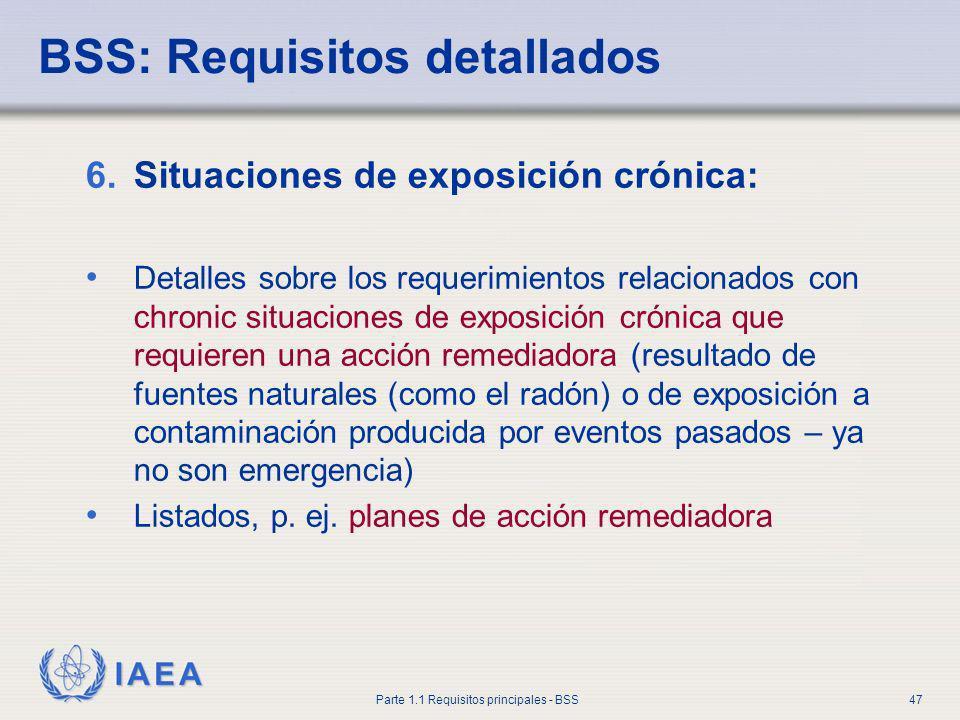 IAEA Parte 1.1 Requisitos principales - BSS47 6.Situaciones de exposición crónica: Detalles sobre los requerimientos relacionados con chronic situacio