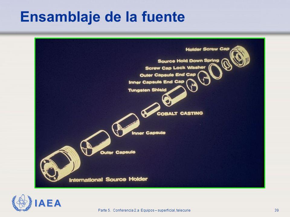 IAEA Parte 5. Conferencia 2.a Equipos – superficial, telecurie39 Ensamblaje de la fuente