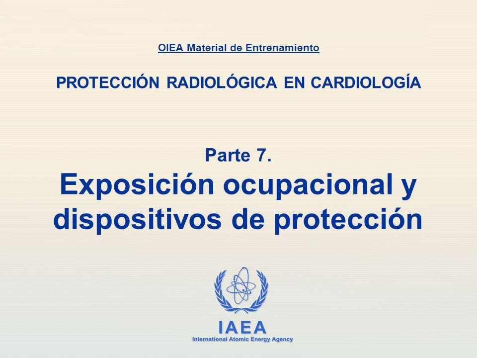 IAEA Protección radiológica de las manos La mejor forma de minimizar la dosis a los dedos y a las manos es: Mantener los dedos fuera del haz La tasa de dosis fuera del haz y del lado del paciente opuesto al tubo de rayos X es baja comparada con la de dentro del haz Parte 7.