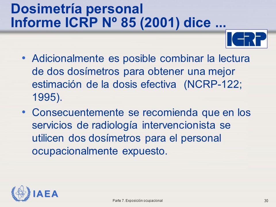 IAEA Dosimetría personal Informe ICRP Nº 85 (2001) dice... Adicionalmente es posible combinar la lectura de dos dosímetros para obtener una mejor esti