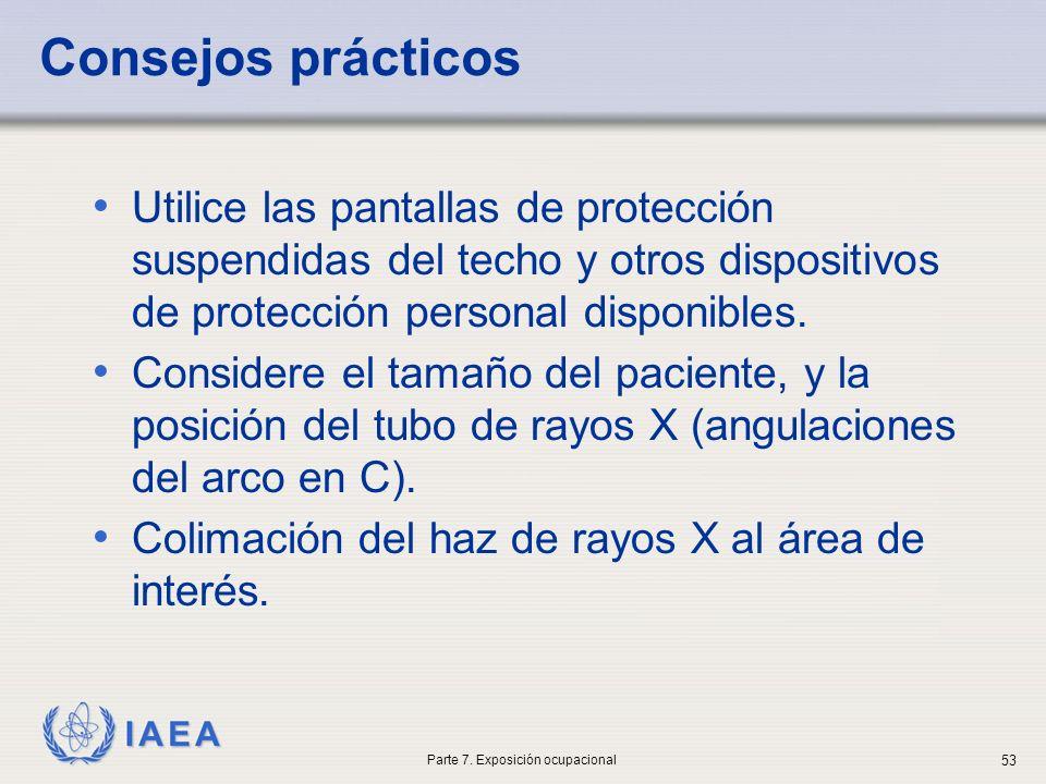 IAEA Consejos prácticos Utilice las pantallas de protección suspendidas del techo y otros dispositivos de protección personal disponibles. Considere e