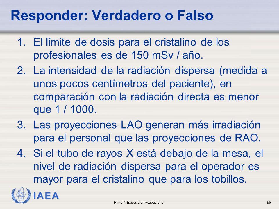 IAEA Responder: Verdadero o Falso 1.El límite de dosis para el cristalino de los profesionales es de 150 mSv / año. 2.La intensidad de la radiación di