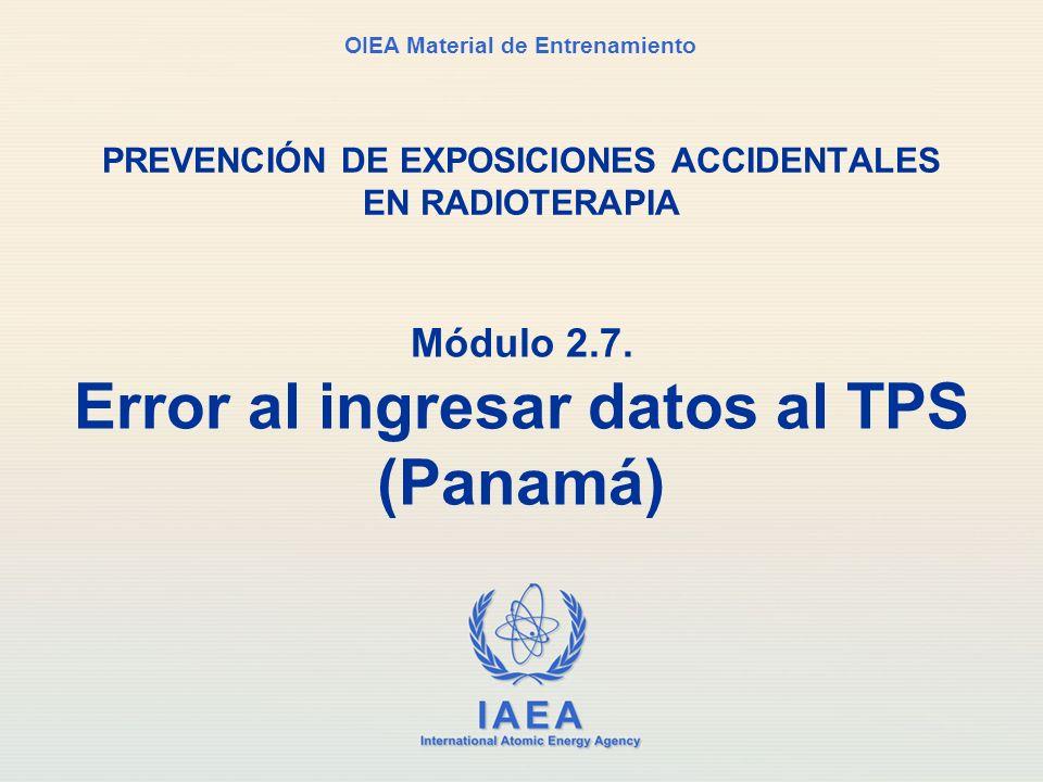 IAEA Parte 2.07. Error al ingresar datos al TPS (Panamá)2 Breve historia del evento
