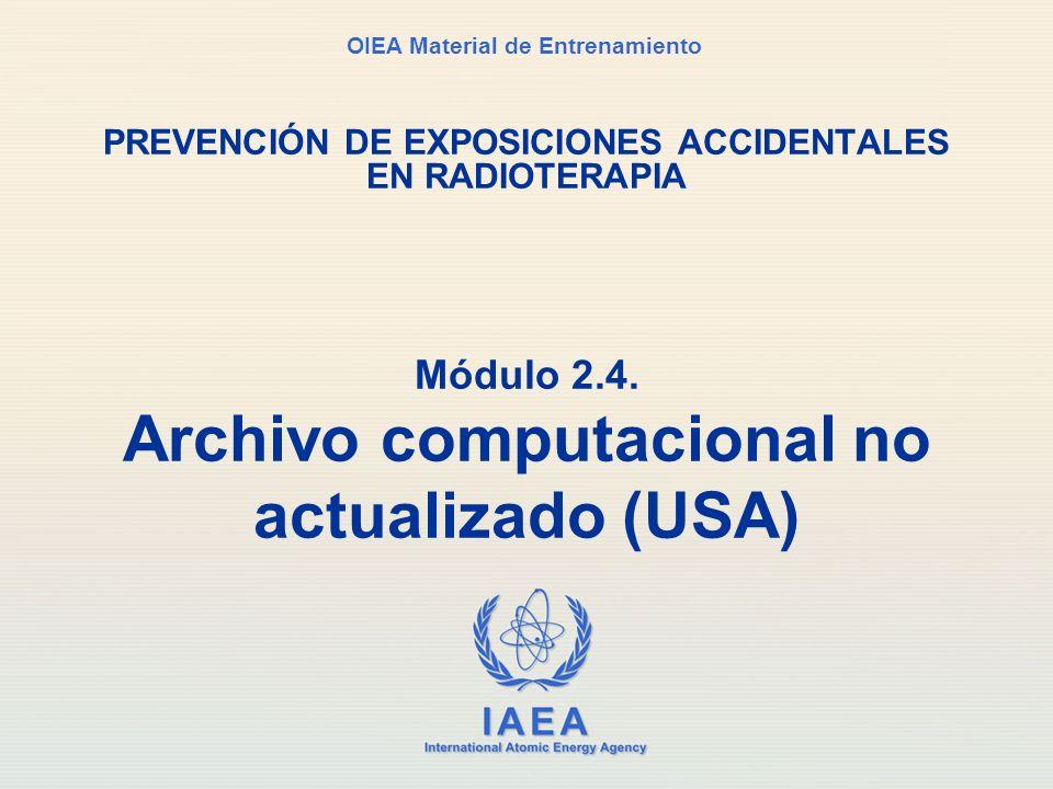 IAEA International Atomic Energy Agency OIEA Material de Entrenamiento Módulo 2.4.