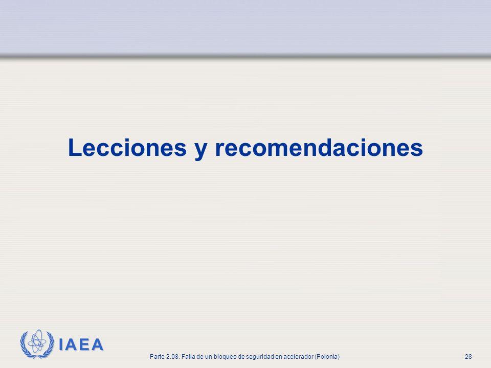 IAEA Parte 2.08. Falla de un bloqueo de seguridad en acelerador (Polonia)28 Lecciones y recomendaciones