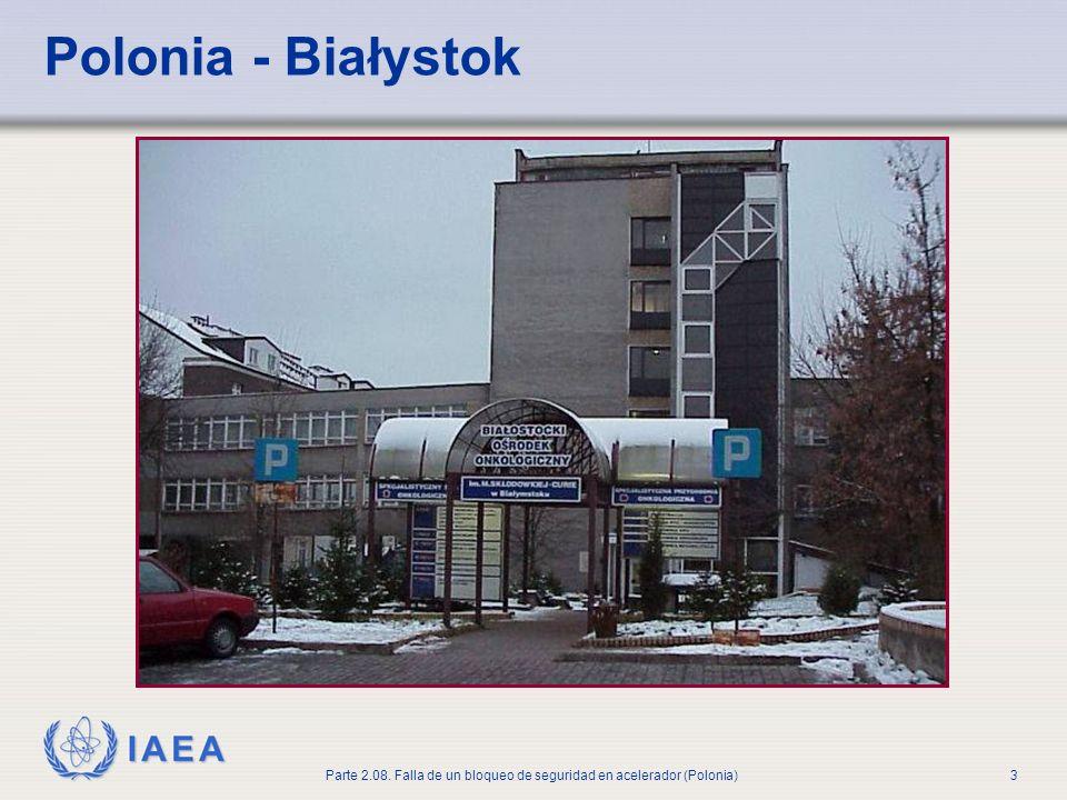 IAEA Parte 2.08. Falla de un bloqueo de seguridad en acelerador (Polonia)3 Polonia - Białystok