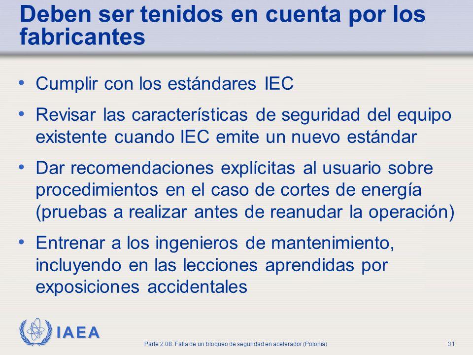 IAEA Parte 2.08. Falla de un bloqueo de seguridad en acelerador (Polonia)31 Deben ser tenidos en cuenta por los fabricantes Cumplir con los estándares