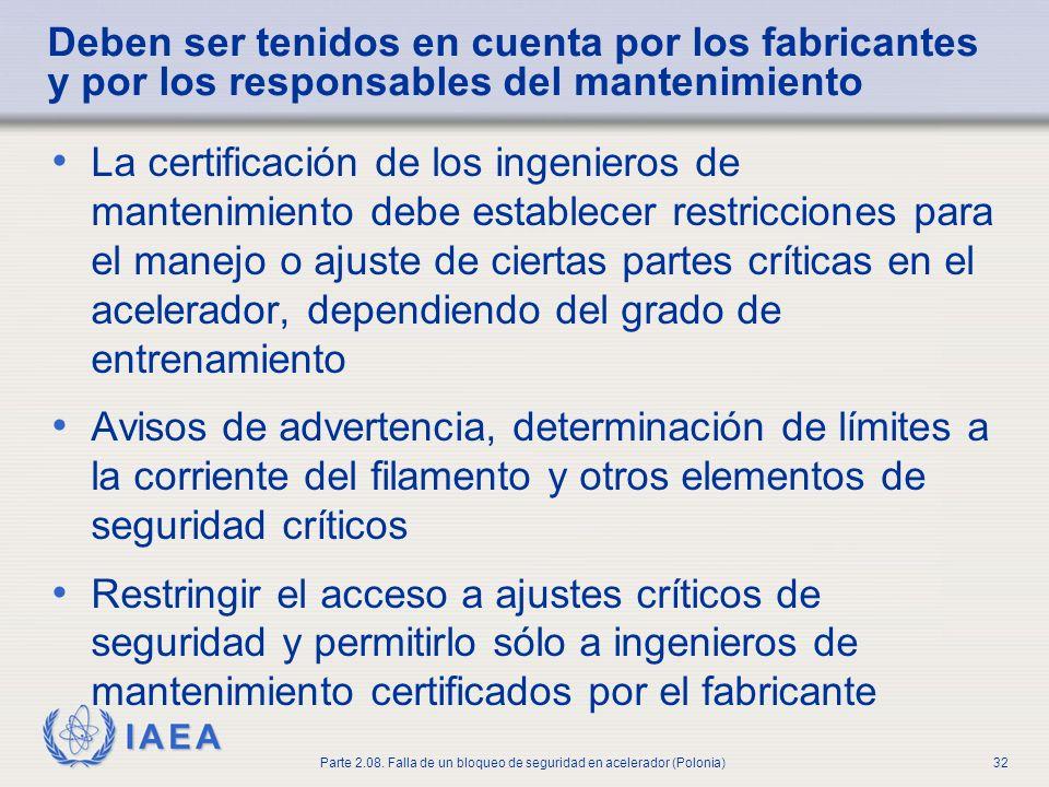 IAEA Parte 2.08. Falla de un bloqueo de seguridad en acelerador (Polonia)32 Deben ser tenidos en cuenta por los fabricantes y por los responsables del